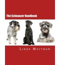 The Schnauzer Handbook: Your Questions Answered