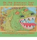 On the Dinosaur Trail It's a Dinosaur Tale & the Cavemen and the Secret Weapon
