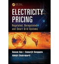 Electricity Pricing: Regulated, Deregulated and Smart Grid Systems