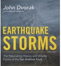 Earthquake Storms: The Fascinating History and Volatile Future of the San Andreas Fault