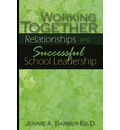 Working Together: Relationships and Successful School Leadership