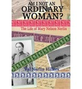 Am I Not an Ordinary Woman?: The Life of Mary Nelson Nerlin