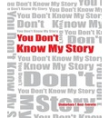 You Don't Know My Story (Revised)