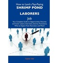 How to Land a Top-Paying Shrimp Pond Laborers Job: Your Complete Guide to Opportunities, Resumes and Cover Letters, Interviews, Salaries, Promotions, What to Expect from Recruiters and More