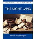 The Night Land - The Original Classic Edition
