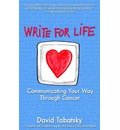 Write for Life: Communicating Your Way Through Cancer