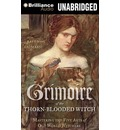 Grimoire of the Thorn-Blooded Witch: Mastering the Five Arts of Old World Witchery