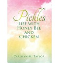 Pickles: Life with Honey Bee and Chicken