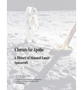 Chariots for Apollo: A History of Manned Lunar Spacecraft