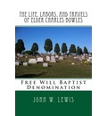 The Life, Labors, and Travels of Elder Charles Bowles: Free Will Baptist Denomination