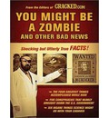 You Might Be a Zombie and Other Bad News (Library Edition): Shocking but Utterly True Facts
