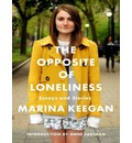 The Opposite of Loneliness (Library Edition): Essays and Stories