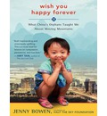 Wish You Happy Forever (Library Edition): What China's Orphans Taught Me About Moving Mountains