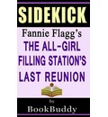The All-Girl Filling Station's Last Reunion: By Fannie Flagg -- Sidekick