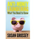 Anti-Money Laundering: What You Need to Know (Guernsey Accountancy Edition): A Concise Guide to Anti-Money Laundering and Countering the Fina