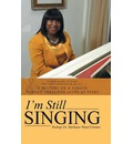 I'm Still Singing: A History of a Singer Turned Preacher After 60 Years