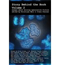 Story Behind the Book: Volume 2 (Essays on Writing Speculative Fiction)