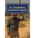To Timbuktu, (and Back Again)