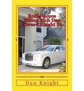 Rollls Royce Riding Rich Dan Edward Knight Sr.: God Is Good All the Time on Time