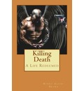 Killing Death: A Life Redeemed