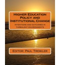 Higher Education Policy and Institutional Change: Intentions and Outcomes in Turbulent Environments