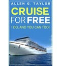 Cruise for Free: I Do, and You Can Too
