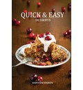 Quick & Easy Desserts: Puddings, Sponges, Cheesecakes, Compotes & Crumbles, Cakes & Cookies