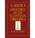 A Short History of the Egyptian Obelisks