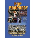 "Pop Prophecy: Exposing False Prophecies about the ""Rapture,"" Israel, and the End of the World"