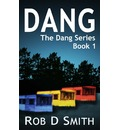 Dang: The Dang Series Book 1 (Episodes 1, 2 and 3)
