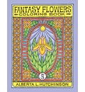 Fantasy Flowers Coloring Book No. 3: 32 Designs in Elaborate Oval-Rectangular Frames