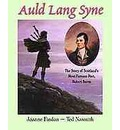 Auld Lang Syne: The Story of Scotland's Most Famous Poet, Robert Burns