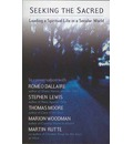 Seeking the Sacred: Leading a Spiritual Life in a Secular World