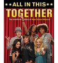 """All in This Together: The Unofficial Story of """"High School Musical"""""""