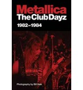 """Metallica"": The Club Dayz '82-'84"