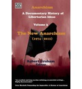 Anarchism Volume Three: The New Anarchism (1974-2008)
