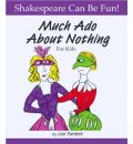 """""""Much Ado About Nothing"""" for Kids"""