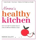 Norene's Healthy Kitchen: Eat Your Way to Good Health