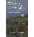 Writing Naturally: A Down-To-Earth Guide to Nature Writing