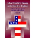 John Courtney Murray and the Growth of Tradition
