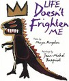 Life Doesn't Frighten Me at All