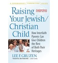 Raising Your Jewish/Christian Child: How Interfaith Parents Can Give Children the Best of Both Their Heritages