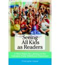 Seeing All Kids as Readers: A New Vision for Literacy in the Inclusive Early Childhood Classroom