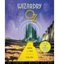 The Wizardry of Oz: The Artistry and Magic of Teh 1939 MGM Classic