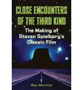 """Close Encounters of the Third Kind"": The Making of Steven Spielberg's Classic Film"