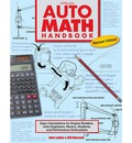 Auto Math Handbook: Easy Calculations for Engine Builders, Auto Engineers, Racers, Students and Performance Enthusiasts