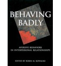 Behaving Badly: Aversive Behaviors in Interpersonal Relationships
