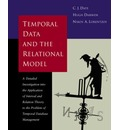 Temporal Data and the Relational Model: A Detailed Investigation into the Application of Interval and Relation Theory to the Problem of Temporal Database Management