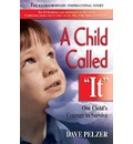 "A Child Called ""it"": An Abused Child's Journey from Victim to Victor"
