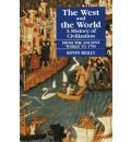 The West and the World: From the Ancient World to 1700 v. 1: A History of Civilization